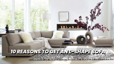 10 Reasons To Get An L Shape Sofa Over a Sofa