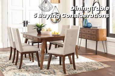 Dining Table – 5 Buying Considerations